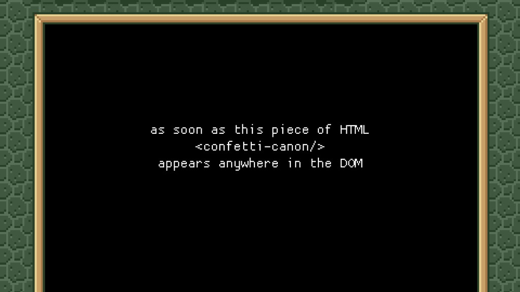 as soon as this piece of HTML   <confetti-canon...