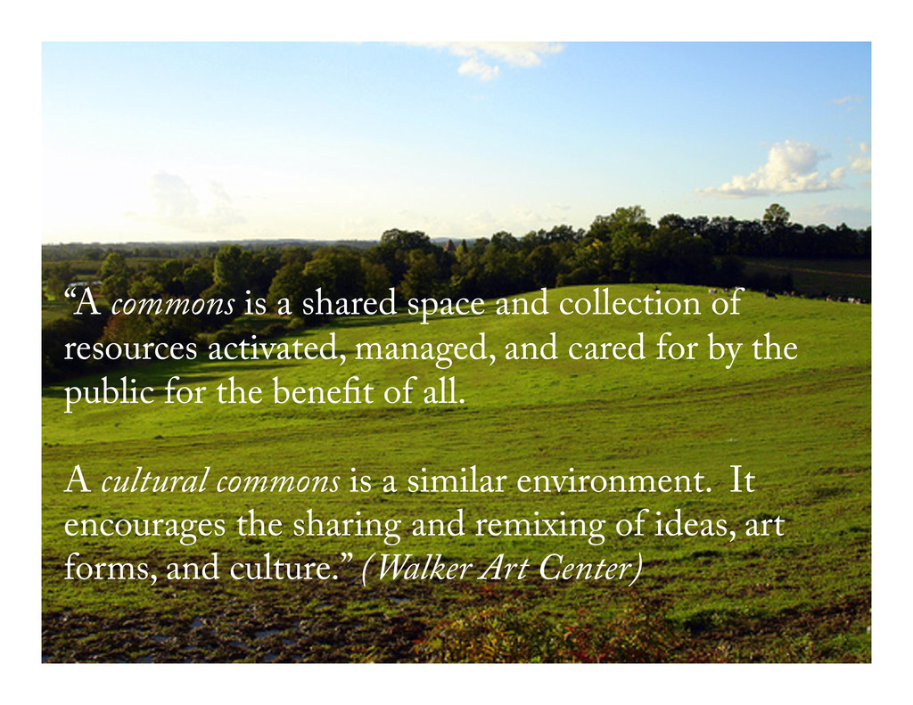 """A commons is a shared space and collection of ..."