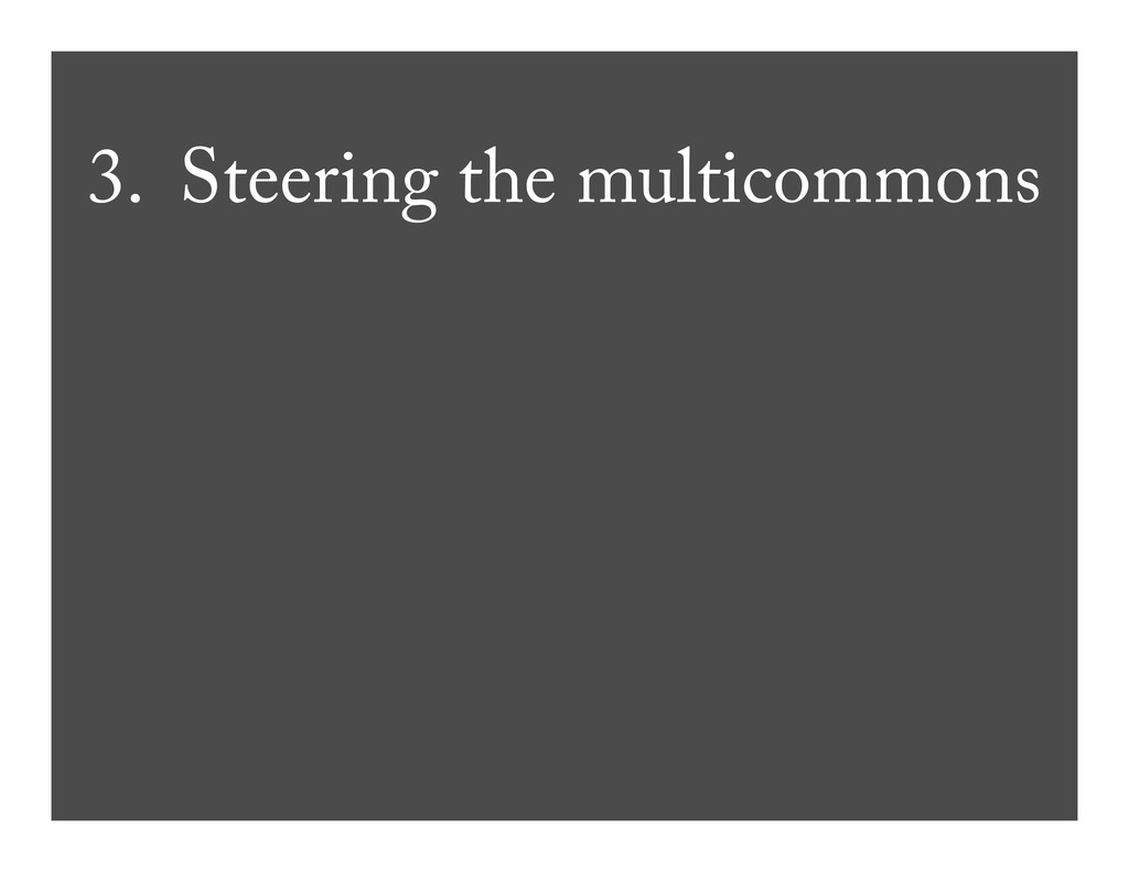 3. Steering the multicommons