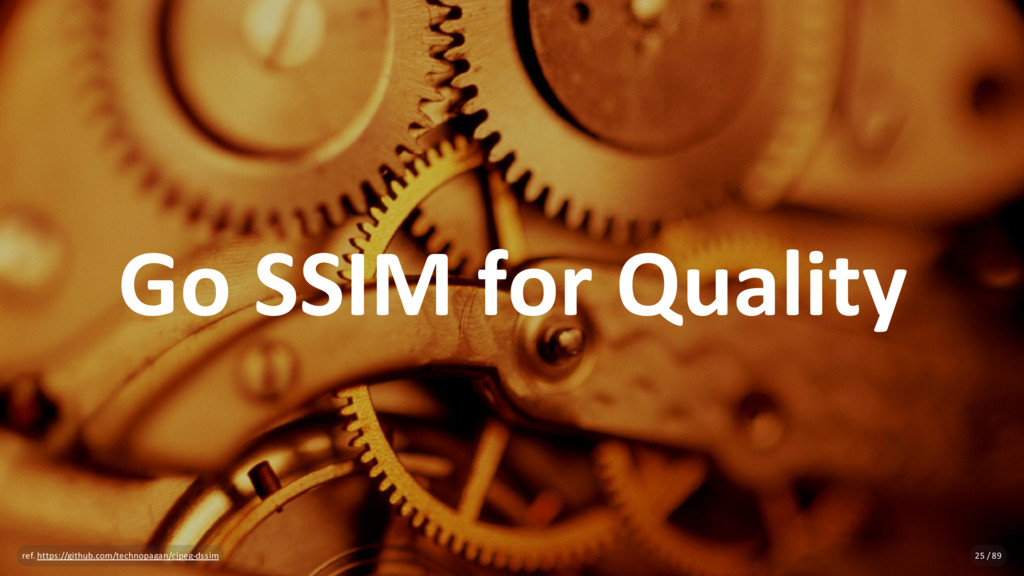 Go SSIM for Quality ref. https://github.com/tec...