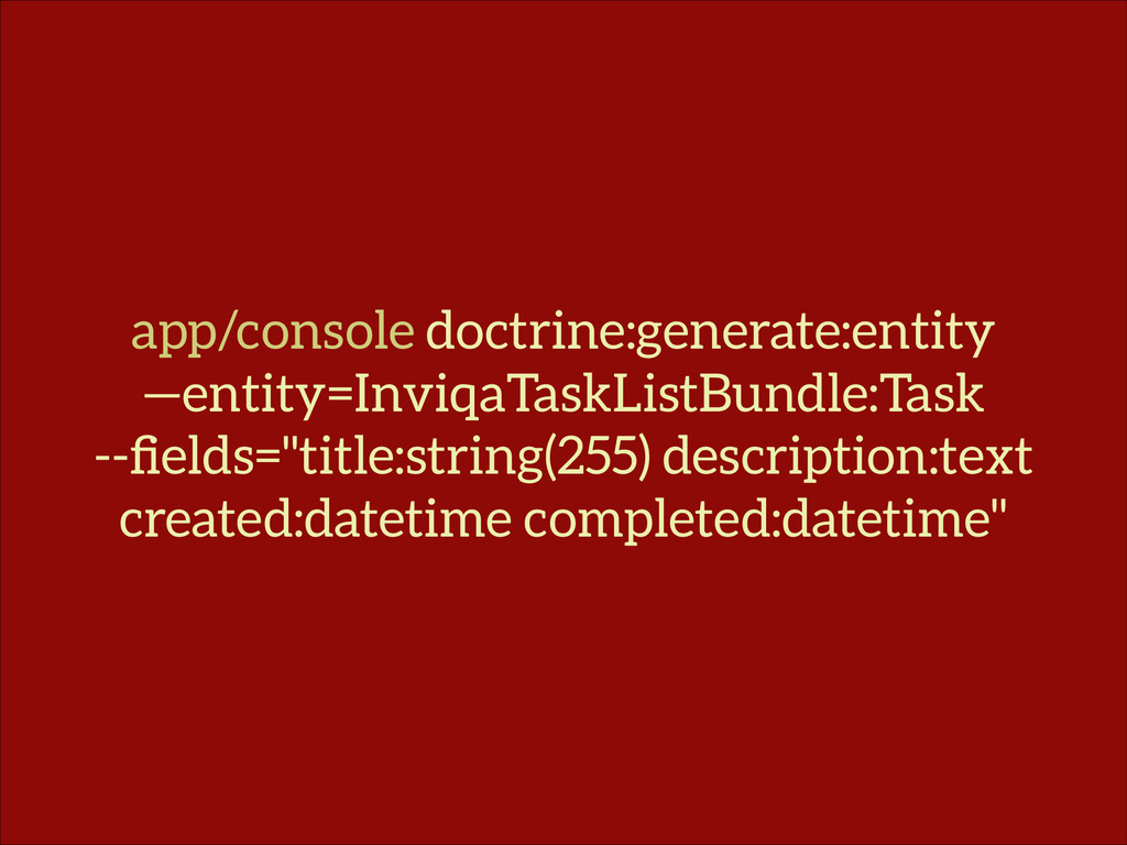 app/console doctrine:generate:entity —entity=In...