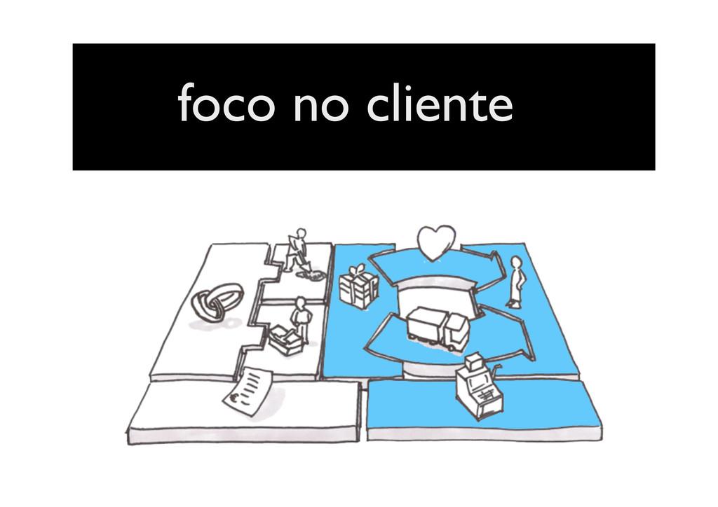 foco no cliente