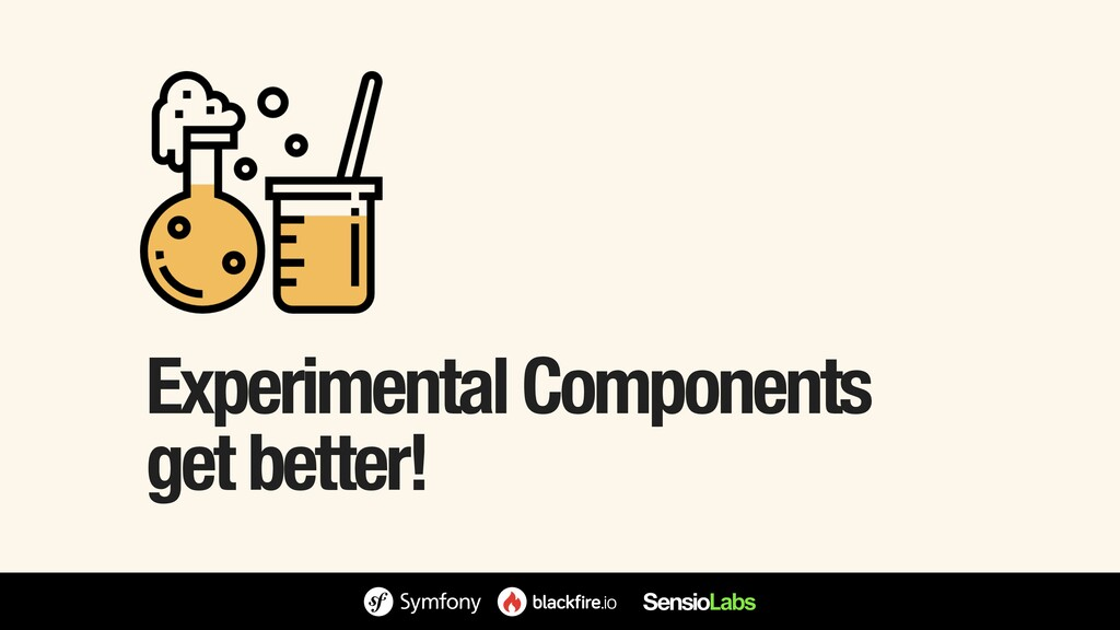 Experimental Components get better!