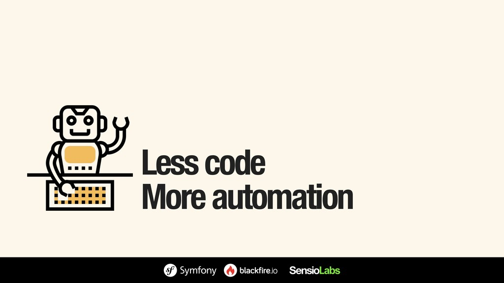 Less code More automation