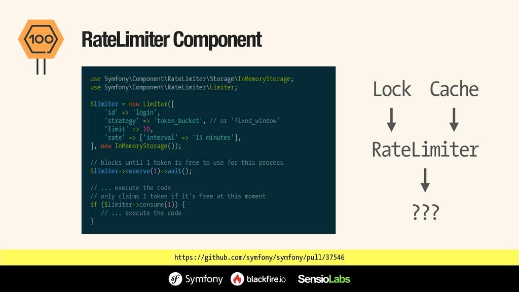 RateLimiter Component use Symfony\Component\Rat...