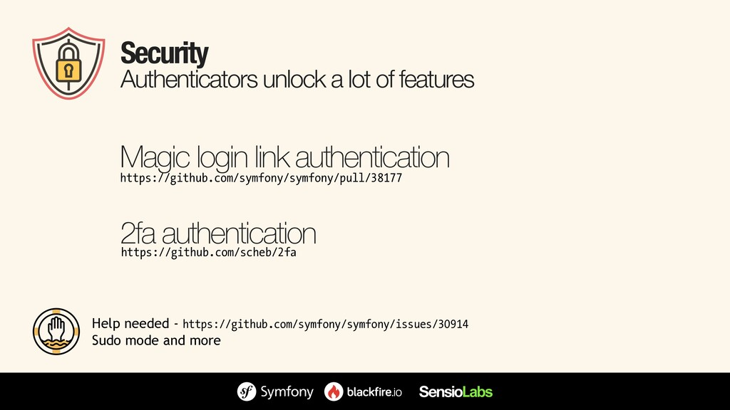 Security Authenticators unlock a lot of feature...