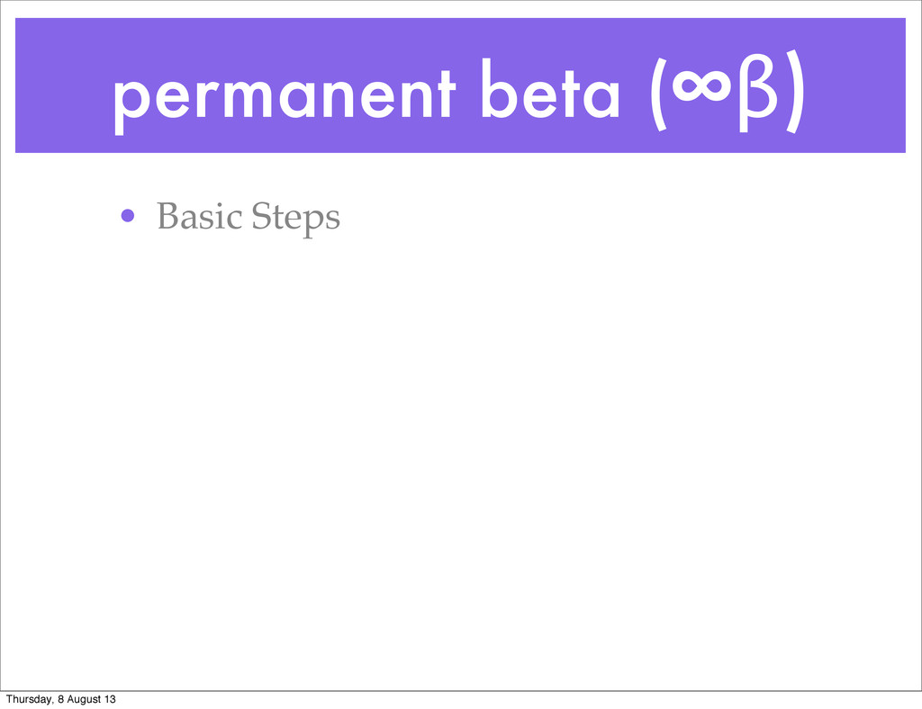 permanent beta (∞β) • Basic Steps Thursday, 8 A...