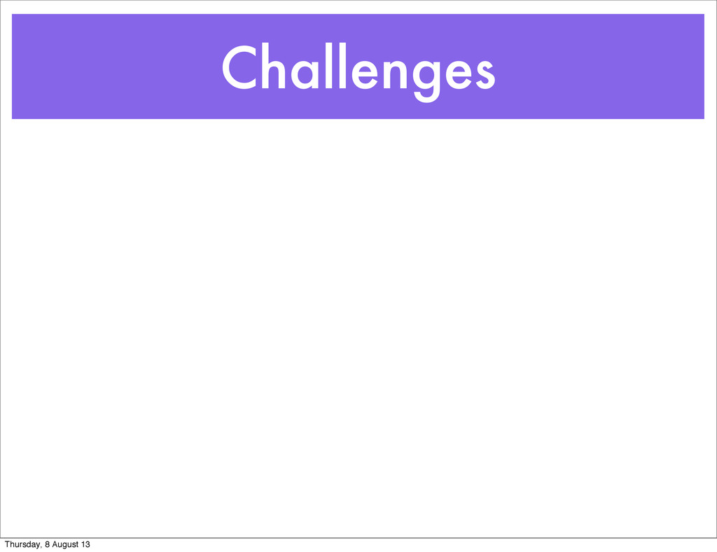 Challenges Thursday, 8 August 13