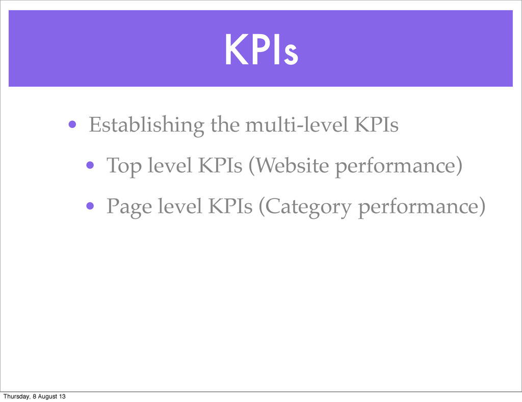 KPIs • Establishing the multi-level KPIs • Top ...