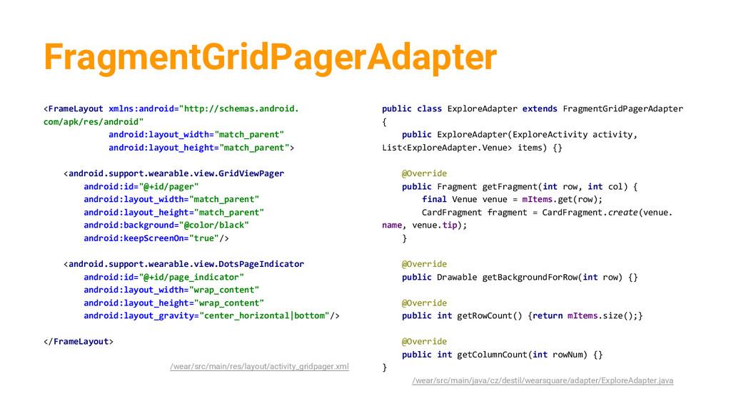 FragmentGridPagerAdapter <FrameLayout xmlns:and...