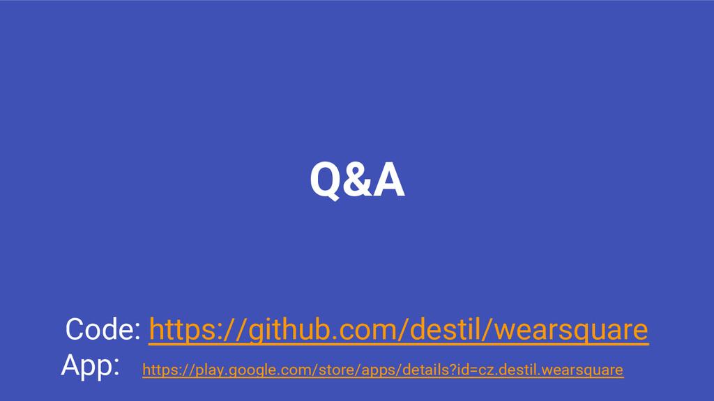 Q&A Code: https://github.com/destil/wearsquare ...