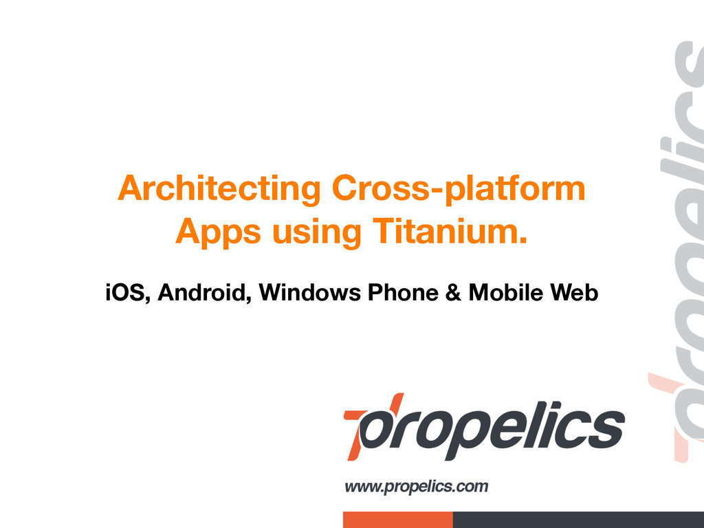 ! ! ! Architecting Cross-platform Apps using Ti...