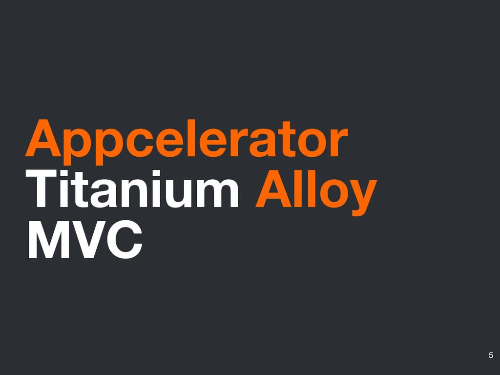 Appcelerator Titanium Alloy MVC 5