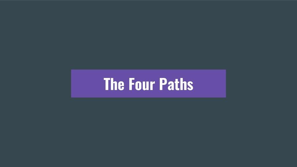 The Four Paths