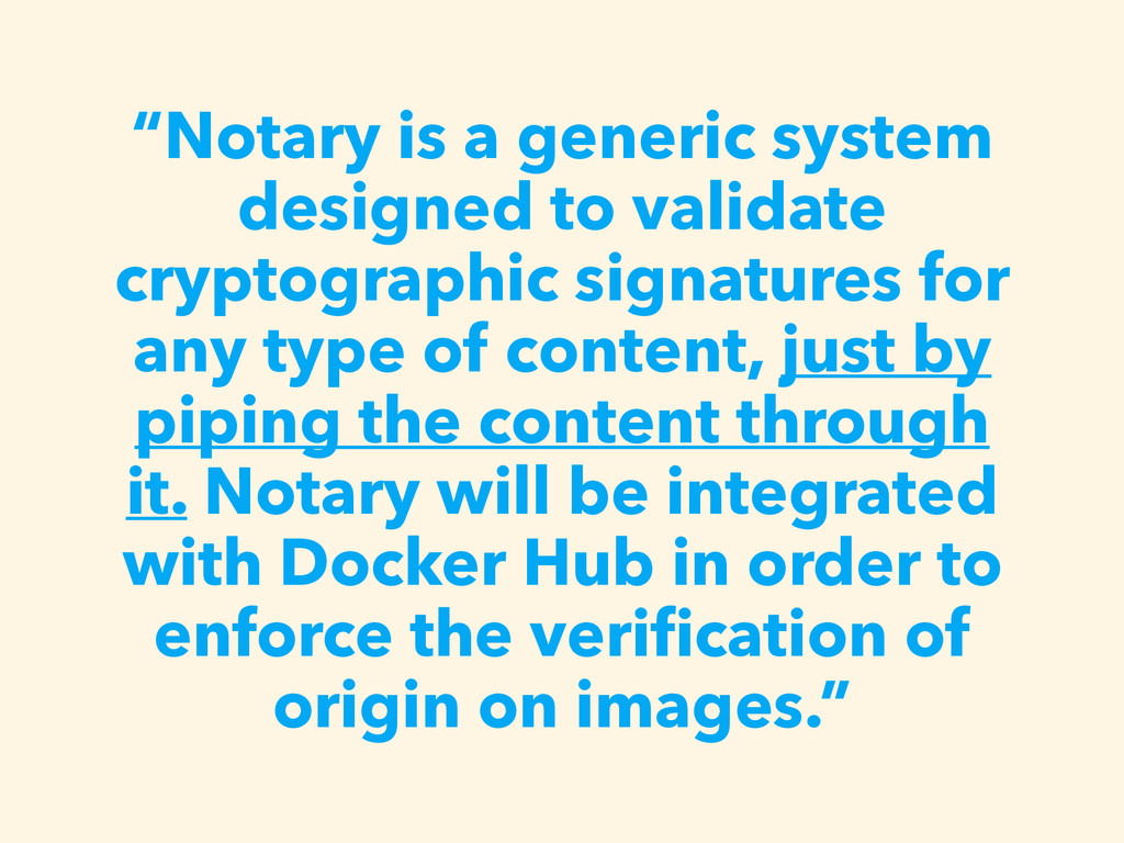 """""""Notary is a generic system designed to validat..."""