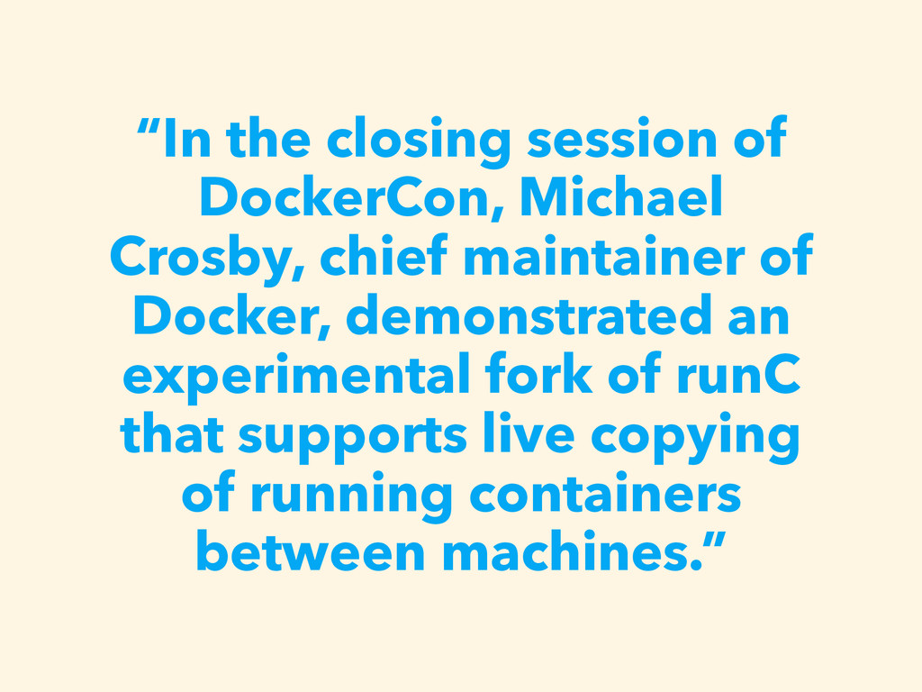 """""""In the closing session of DockerCon, Michael C..."""