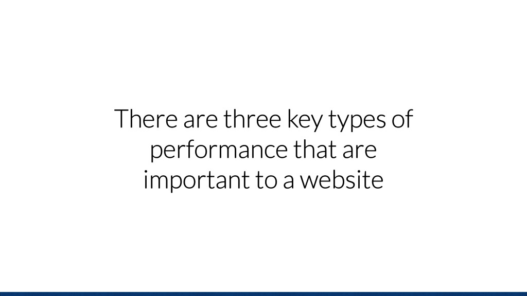 There are three key types of performance that a...