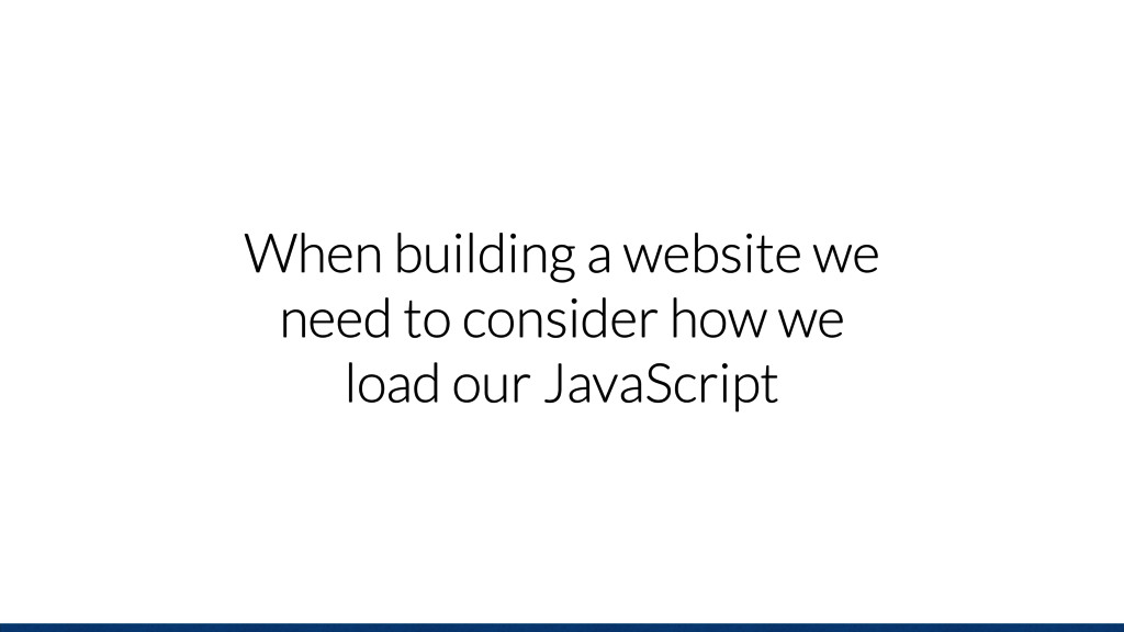 When building a website we need to consider how...