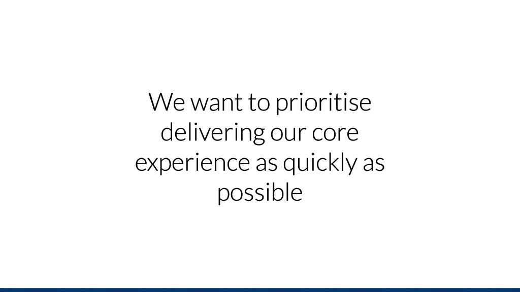 We want to prioritise delivering our core exper...