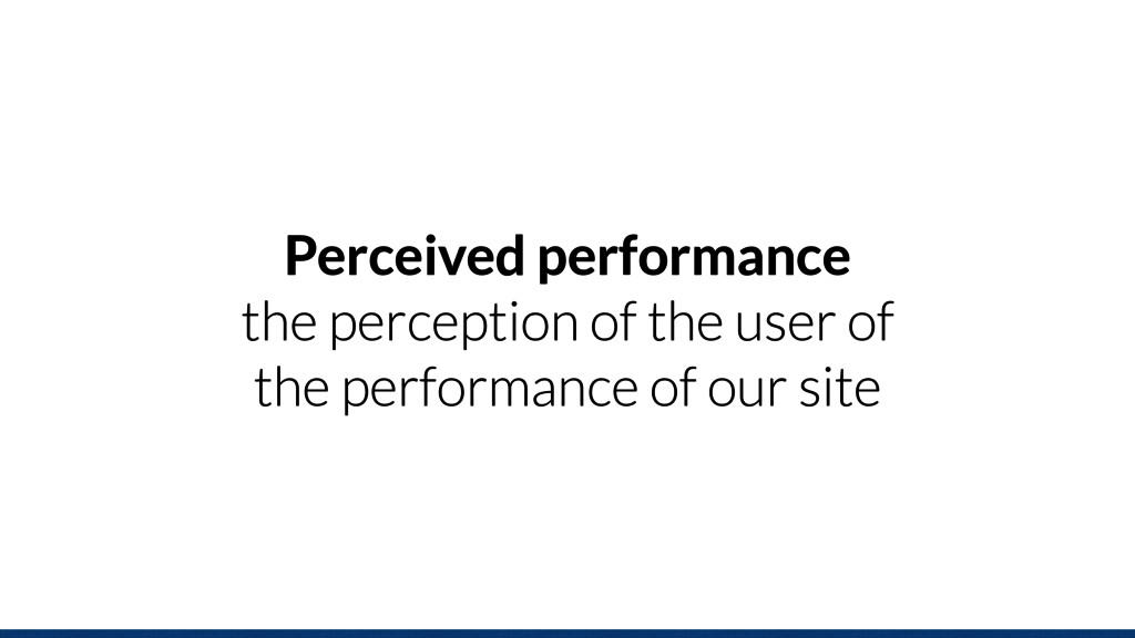 Perceived performance the perception of the use...