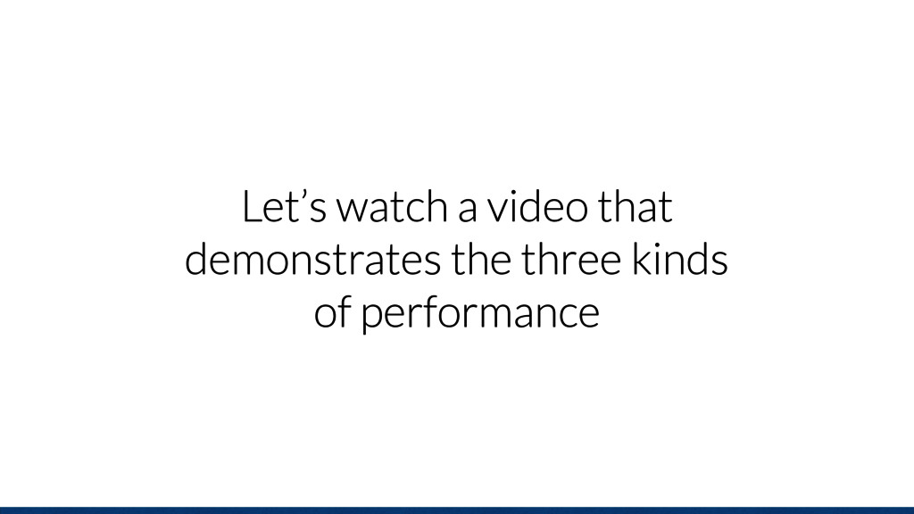 Let's watch a video that demonstrates the three...
