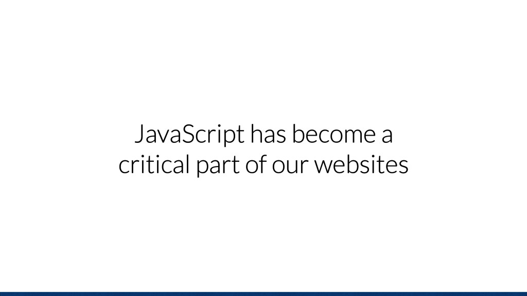 JavaScript has become a critical part of our we...