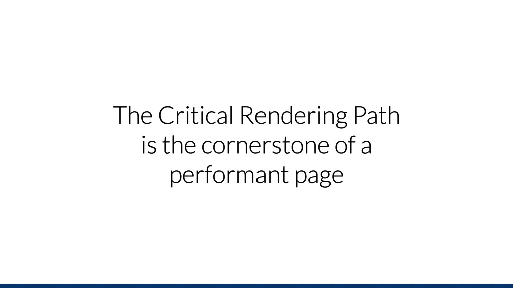 The Critical Rendering Path is the cornerstone ...