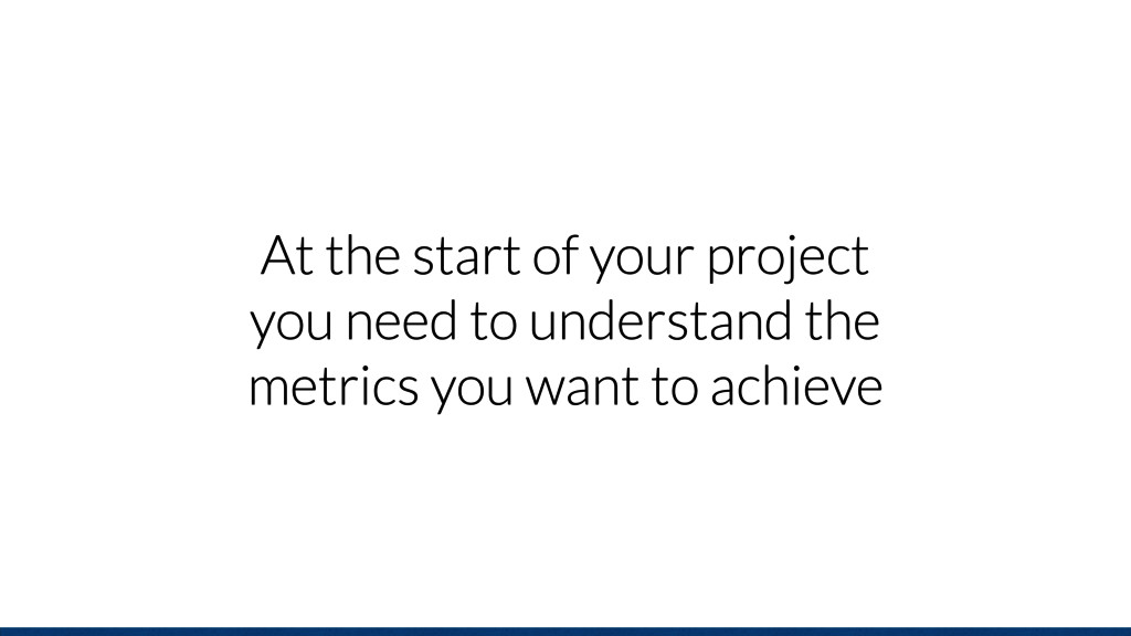 At the start of your project you need to unders...