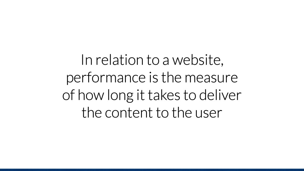 In relation to a website, performance is the me...