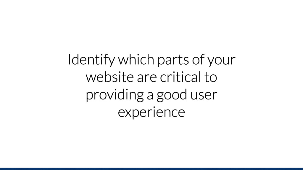 Identify which parts of your website are critic...