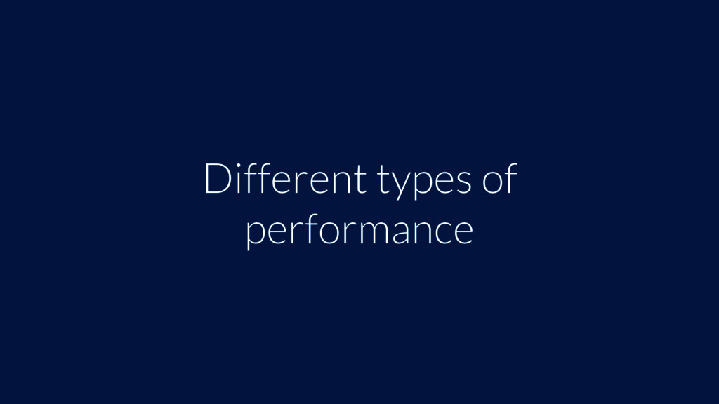 Different types of performance