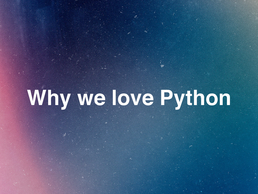 Why we love Python