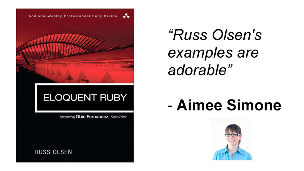 """""""Russ Olsen's examples are adorable"""" - Aimee Si..."""