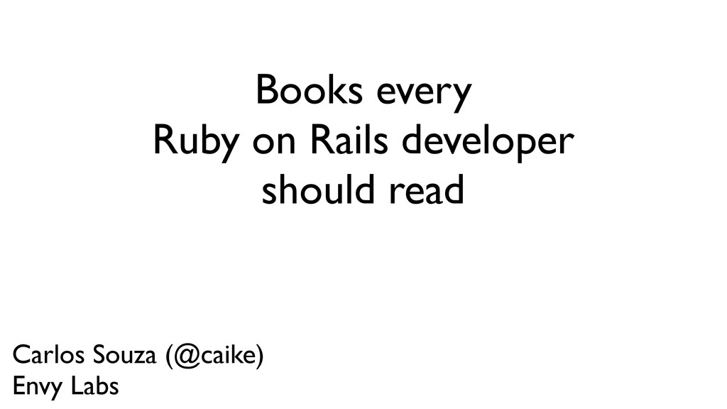 Books every Ruby on Rails developer should read...