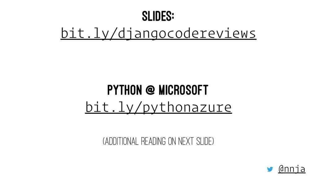 SLIDES: bit.ly/djangocodereviews PYTHON @ MICRO...