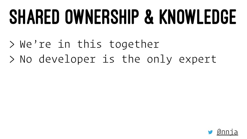 SHARED OWNERSHIP & KNOWLEDGE > We're in this to...