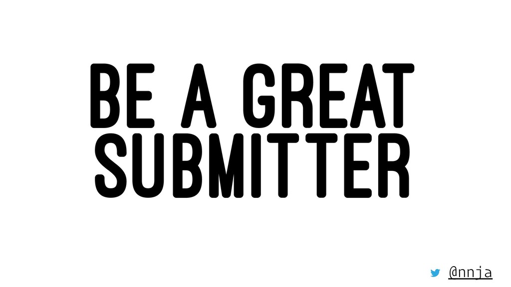 BE A GREAT SUBMITTER @nnja