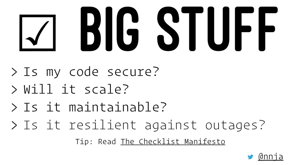☑ BIG STUFF > Is my code secure? > Will it scal...