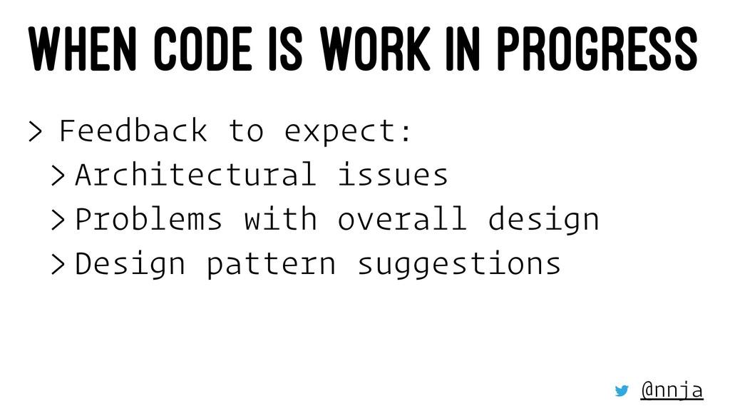 WHEN CODE IS WORK IN PROGRESS > Feedback to exp...