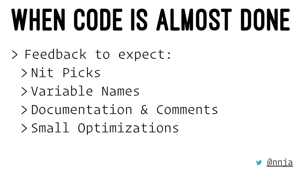 WHEN CODE IS ALMOST DONE > Feedback to expect: ...