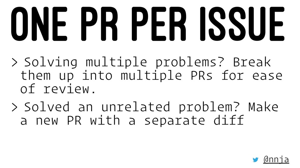 ONE PR PER ISSUE > Solving multiple problems? B...