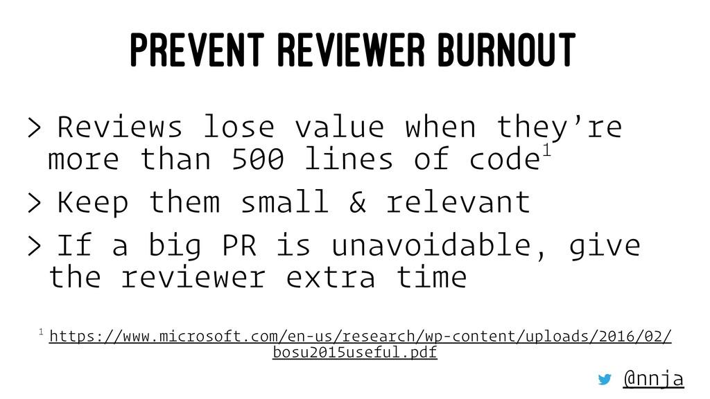 PREVENT REVIEWER BURNOUT > Reviews lose value w...