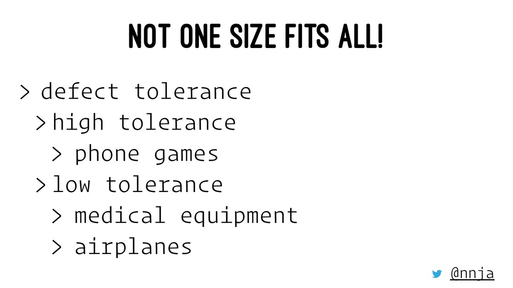 NOT ONE SIZE FITS ALL! > defect tolerance > hig...