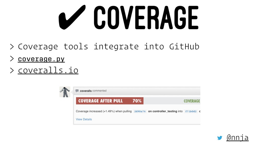 ✔ COVERAGE > Coverage tools integrate into GitH...