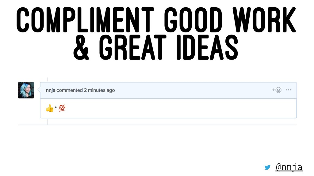 COMPLIMENT GOOD WORK & GREAT IDEAS @nnja