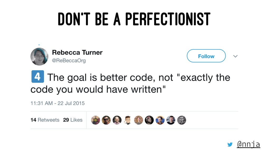 DON'T BE A PERFECTIONIST @nnja