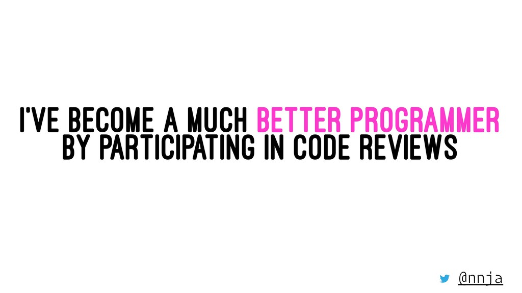 I'VE BECOME A MUCH BETTER PROGRAMMER BY PARTICI...