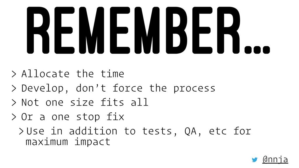 REMEMBER... > Allocate the time > Develop, don'...