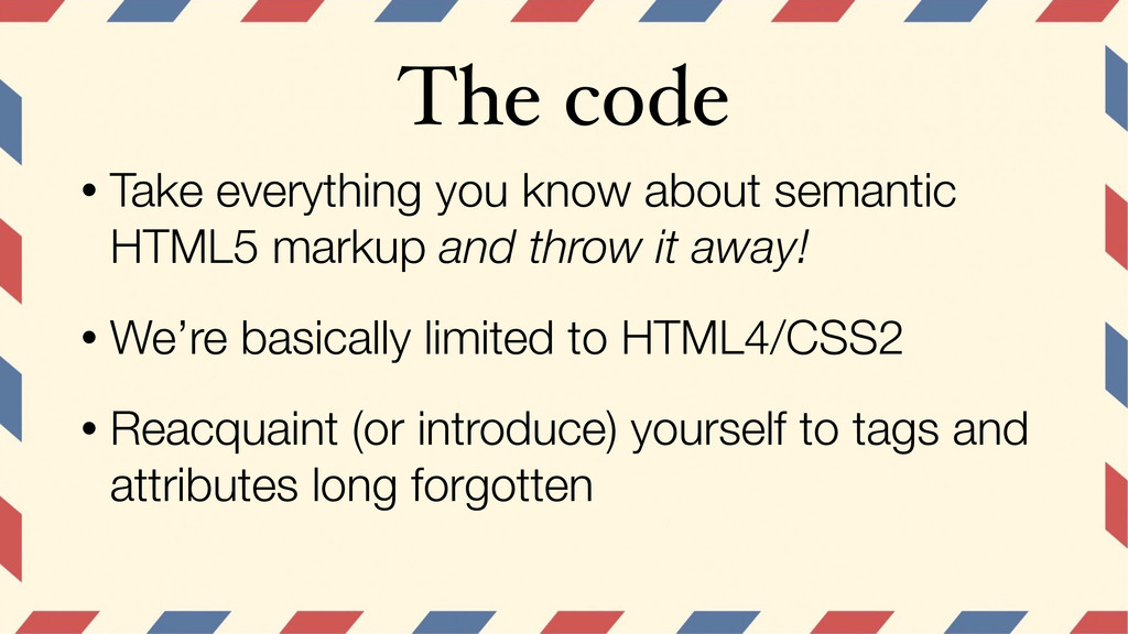 The code • Take everything you know about seman...