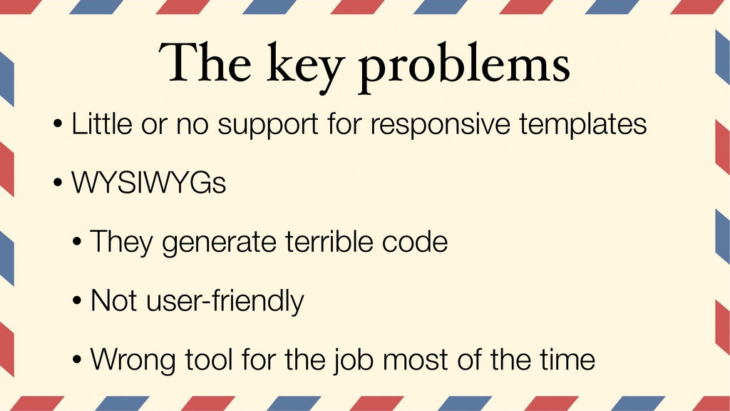 The key problems • Little or no support for res...
